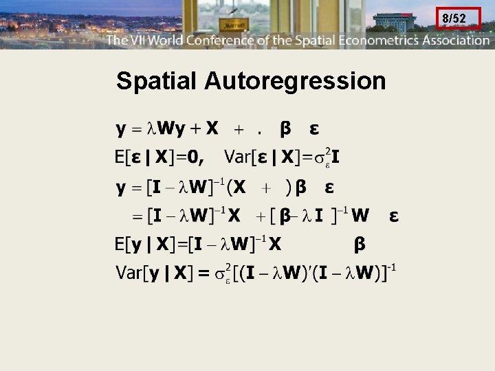 8/52 Spatial Autoregression