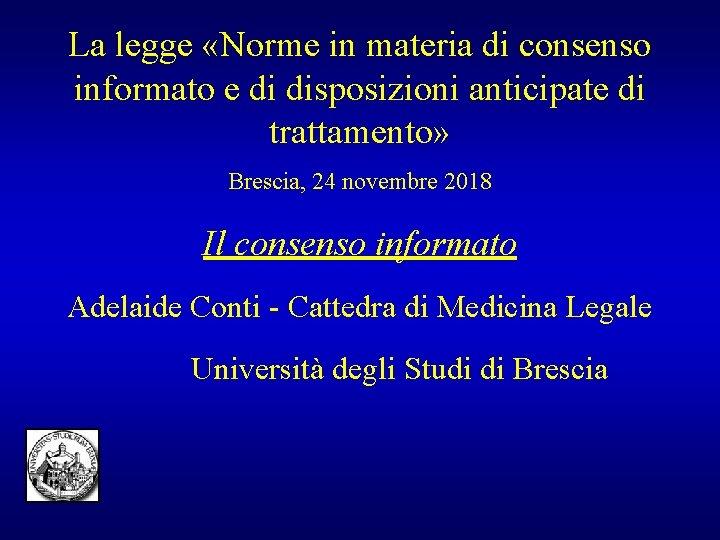 La legge «Norme in materia di consenso informato e di disposizioni anticipate di trattamento»