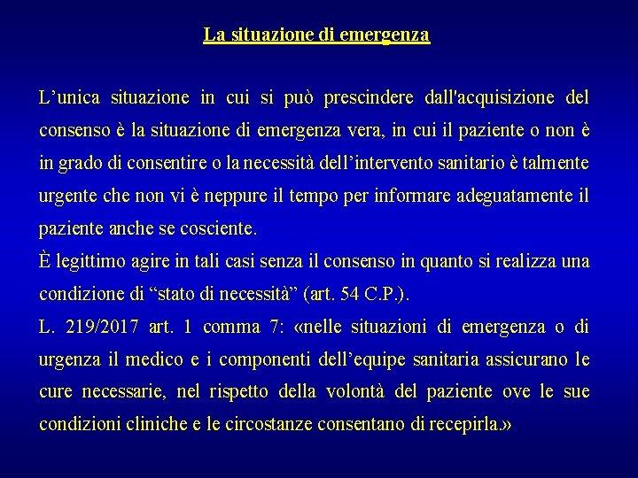 La situazione di emergenza L'unica situazione in cui si può prescindere dall'acquisizione del consenso
