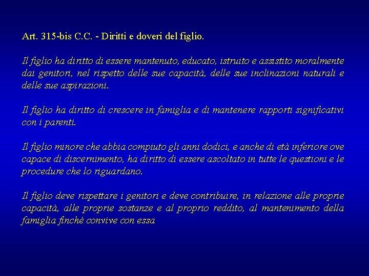 Art. 315 -bis C. C. - Diritti e doveri del figlio. Il figlio ha