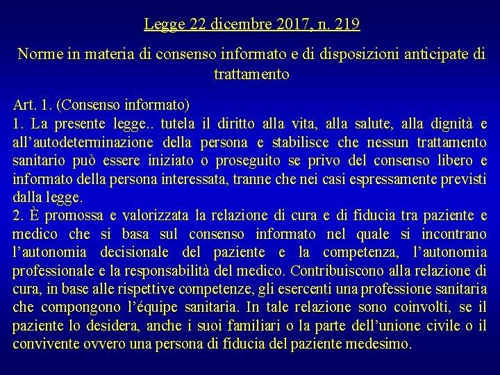 Legge 22 dicembre 2017, n. 219 Norme in materia di consenso informato e di