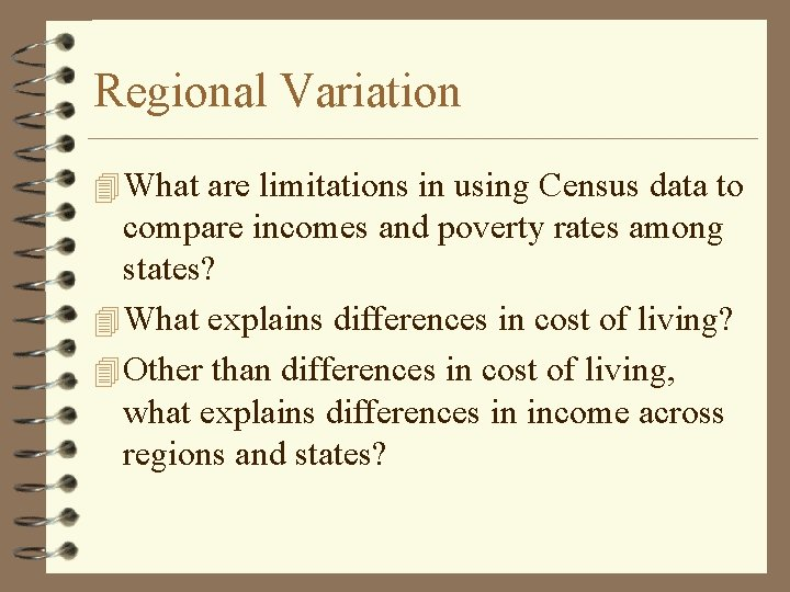 Regional Variation 4 What are limitations in using Census data to compare incomes and