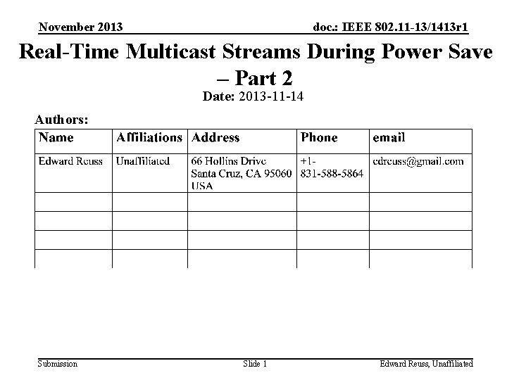 November 2013 doc. : IEEE 802. 11 -13/1413 r 1 Real-Time Multicast Streams During