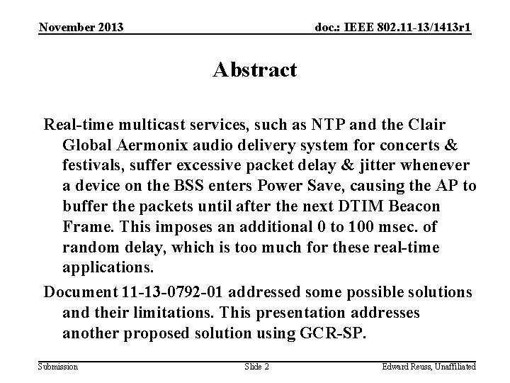 November 2013 doc. : IEEE 802. 11 -13/1413 r 1 Abstract Real-time multicast services,