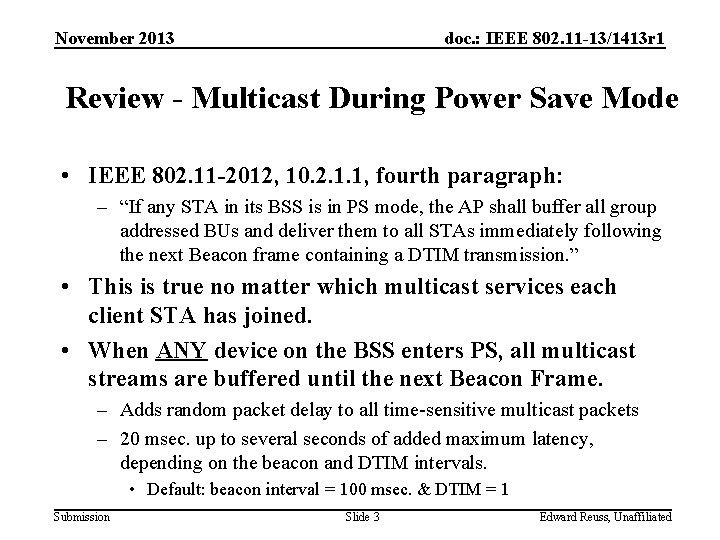 November 2013 doc. : IEEE 802. 11 -13/1413 r 1 Review - Multicast During