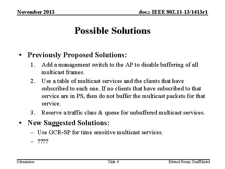 November 2013 doc. : IEEE 802. 11 -13/1413 r 1 Possible Solutions • Previously