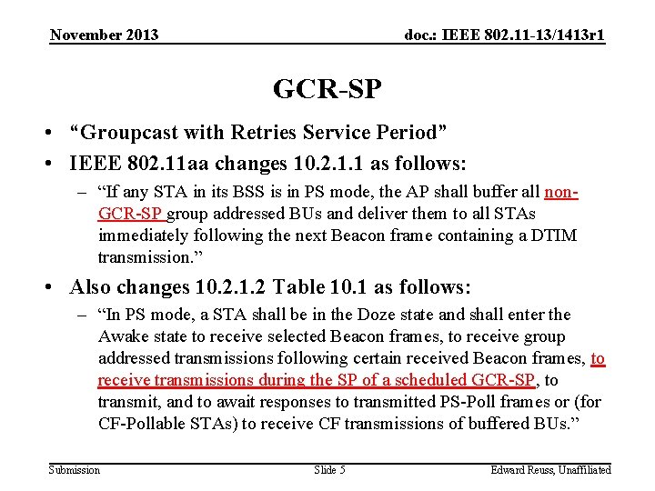 """November 2013 doc. : IEEE 802. 11 -13/1413 r 1 GCR-SP • """"Groupcast with"""