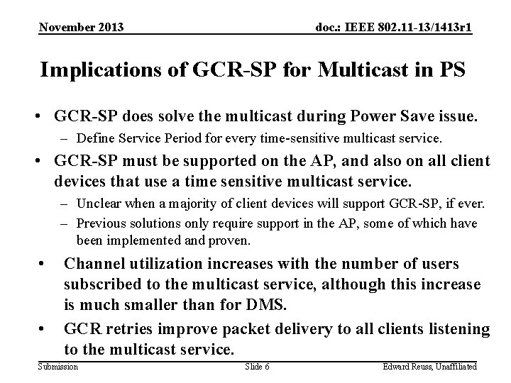November 2013 doc. : IEEE 802. 11 -13/1413 r 1 Implications of GCR-SP for