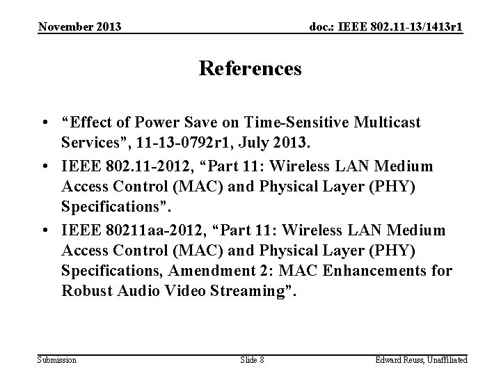 """November 2013 doc. : IEEE 802. 11 -13/1413 r 1 References • """"Effect of"""