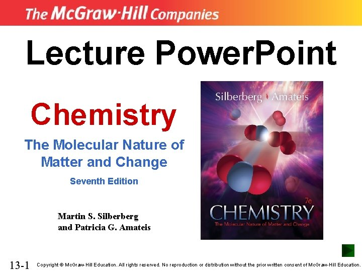 Lecture Power. Point Chemistry The Molecular Nature of Matter and Change Seventh Edition Martin