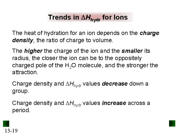 Trends in DHhydr for Ions The heat of hydration for an ion depends on