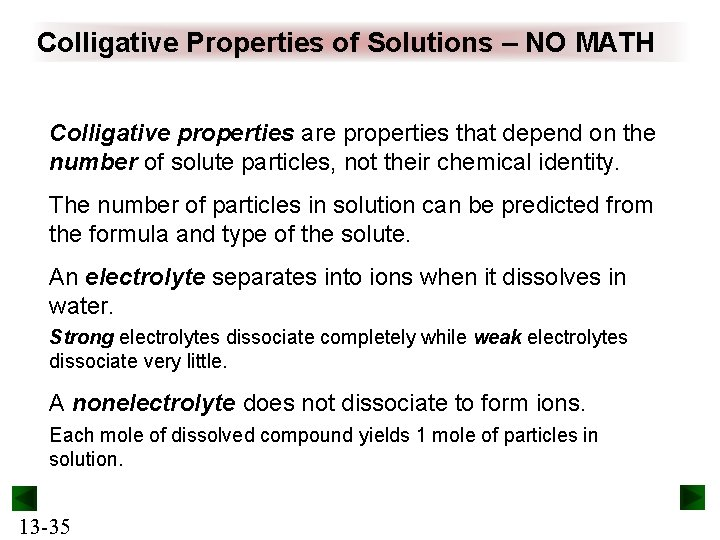Colligative Properties of Solutions – NO MATH Colligative properties are properties that depend on