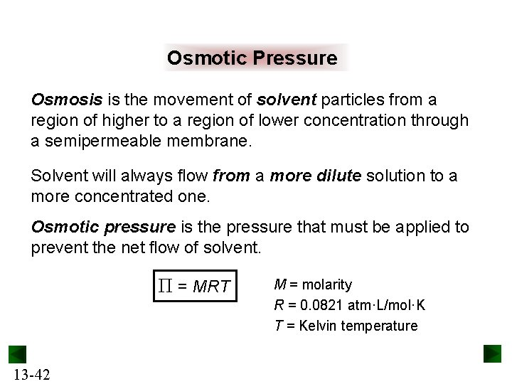 Osmotic Pressure Osmosis is the movement of solvent particles from a region of higher
