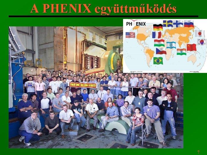 A PHENIX együttműködés 7