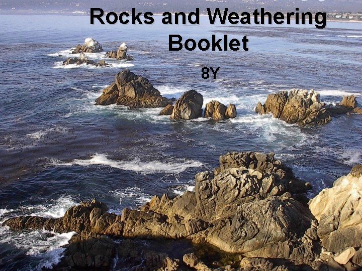 Rocks and Weathering Booklet 8 Y