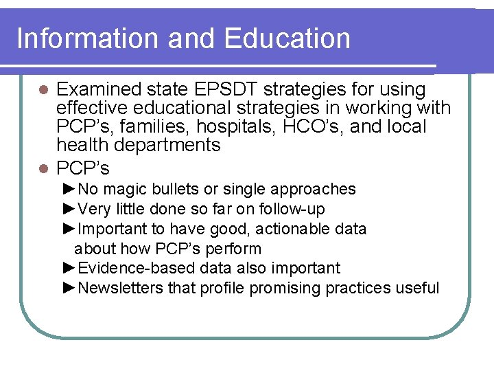 Information and Education Examined state EPSDT strategies for using effective educational strategies in working