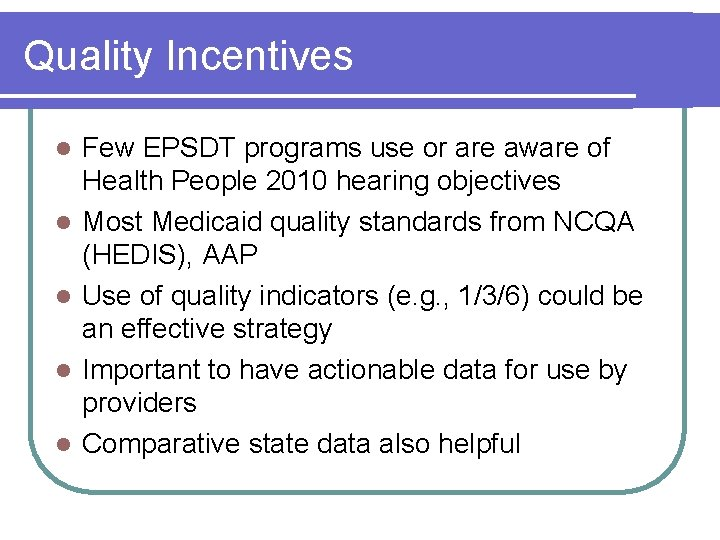Quality Incentives l l l Few EPSDT programs use or are aware of Health