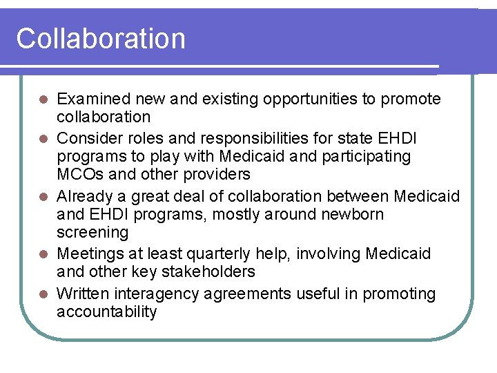 Collaboration l l l Examined new and existing opportunities to promote collaboration Consider roles