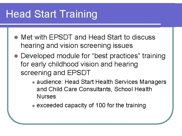 Head Start Training Met with EPSDT and Head Start to discuss hearing and vision
