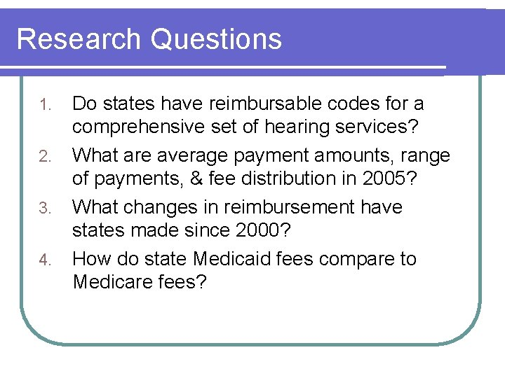 Research Questions 1. 2. 3. 4. Do states have reimbursable codes for a comprehensive