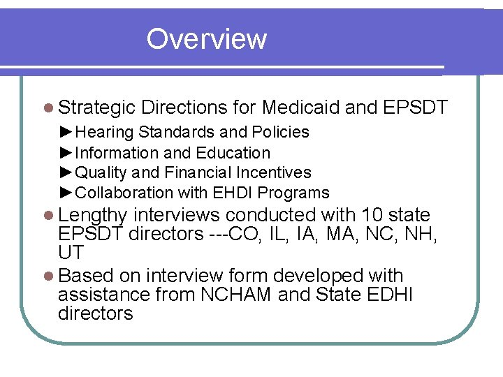 Overview l Strategic Directions for Medicaid and EPSDT ►Hearing Standards and Policies ►Information and