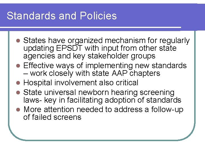 Standards and Policies l l l States have organized mechanism for regularly updating EPSDT