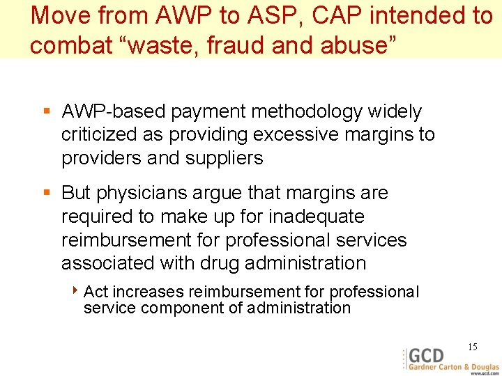 """Move from AWP to ASP, CAP intended to combat """"waste, fraud and abuse"""" §"""