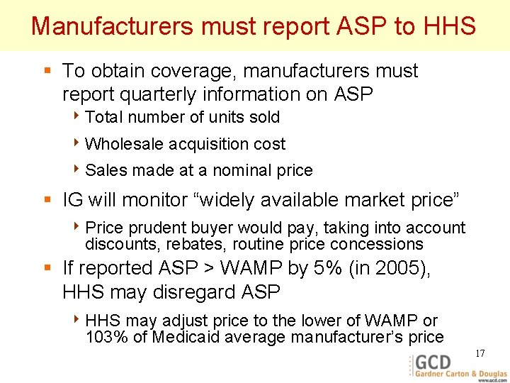 Manufacturers must report ASP to HHS § To obtain coverage, manufacturers must report quarterly