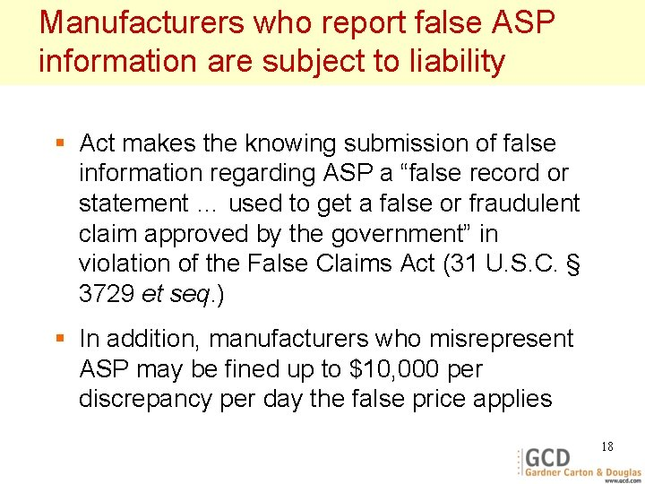 Manufacturers who report false ASP information are subject to liability § Act makes the