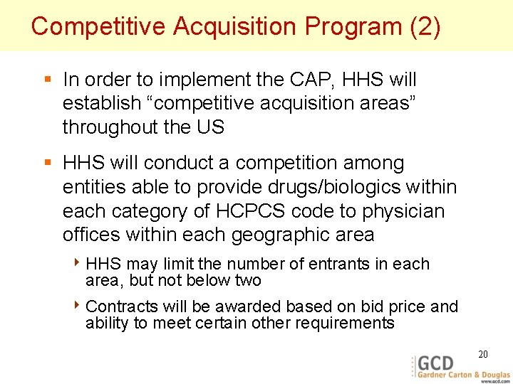Competitive Acquisition Program (2) § In order to implement the CAP, HHS will establish