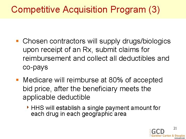 Competitive Acquisition Program (3) § Chosen contractors will supply drugs/biologics upon receipt of an