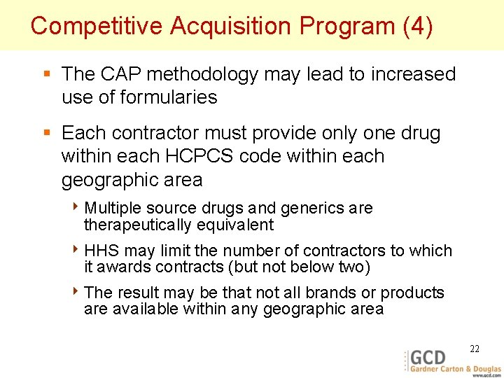 Competitive Acquisition Program (4) § The CAP methodology may lead to increased use of