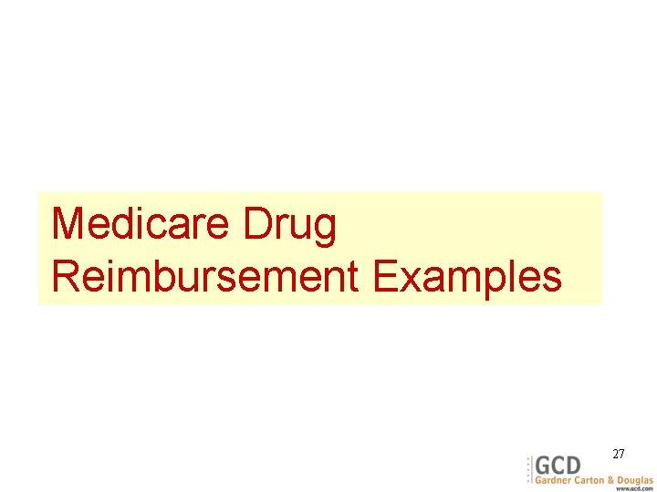 Medicare Drug Reimbursement Examples 27