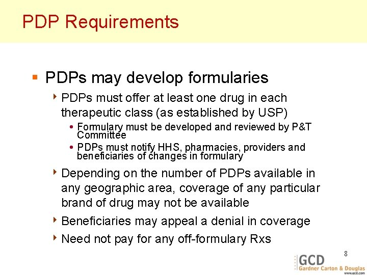 PDP Requirements § PDPs may develop formularies 4 PDPs must offer at least one