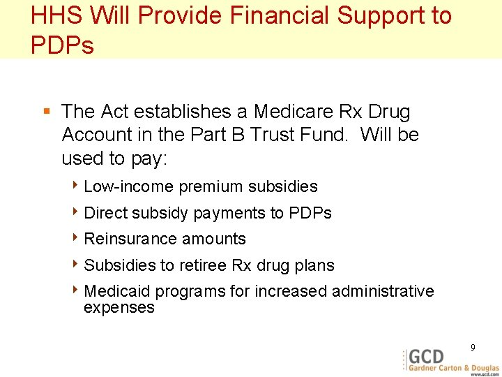 HHS Will Provide Financial Support to PDPs § The Act establishes a Medicare Rx