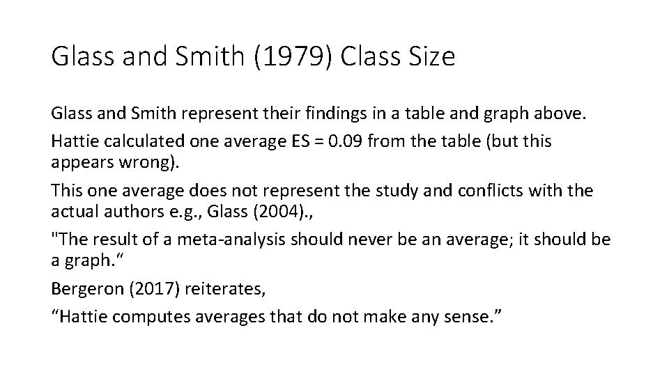 Glass and Smith (1979) Class Size Glass and Smith represent their findings in a