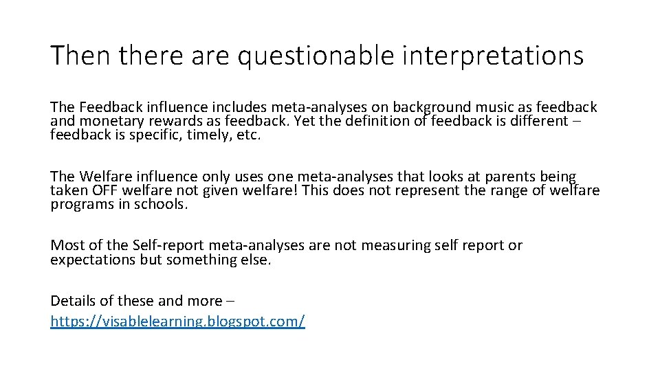 Then there are questionable interpretations The Feedback influence includes meta-analyses on background music as