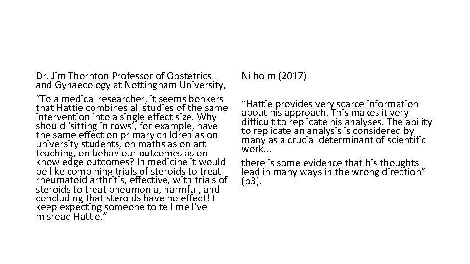 """Dr. Jim Thornton Professor of Obstetrics and Gynaecology at Nottingham University, """"To a medical"""