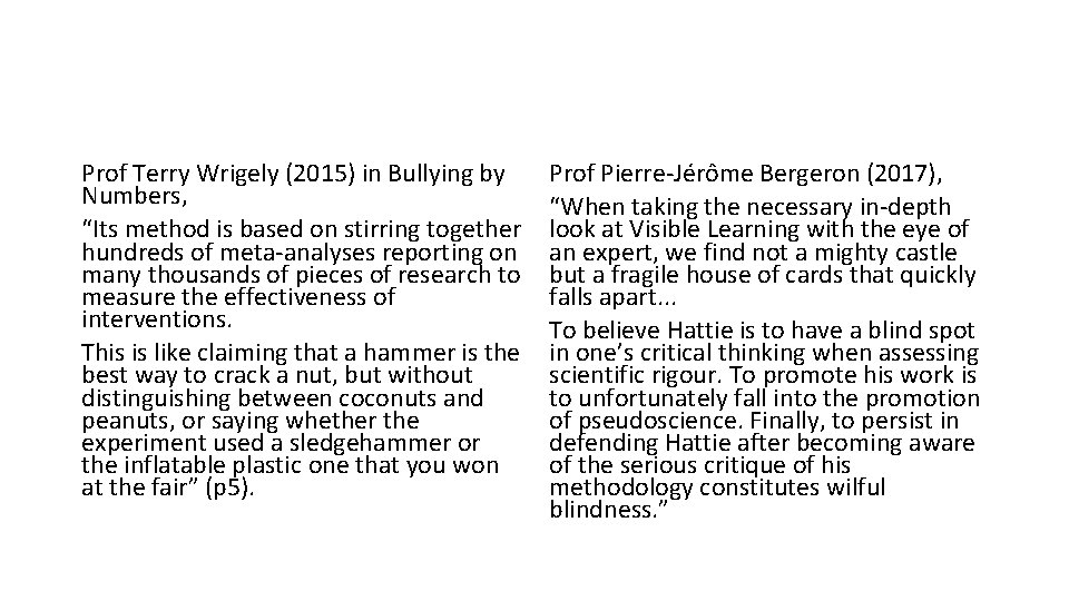 """Prof Terry Wrigely (2015) in Bullying by Numbers, """"Its method is based on stirring"""