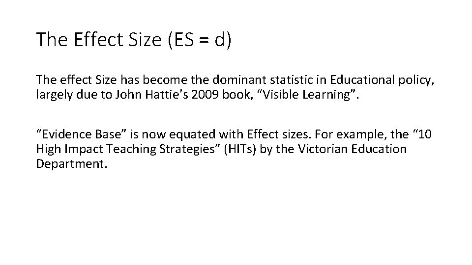 The Effect Size (ES = d) The effect Size has become the dominant statistic
