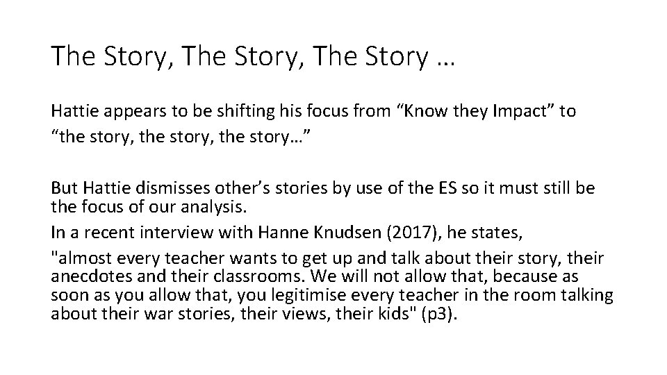 """The Story, The Story … Hattie appears to be shifting his focus from """"Know"""
