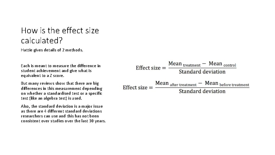 How is the effect size calculated? Hattie gives details of 2 methods. Each is