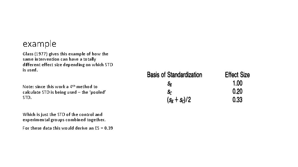 example Glass (1977) gives this example of how the same intervention can have a