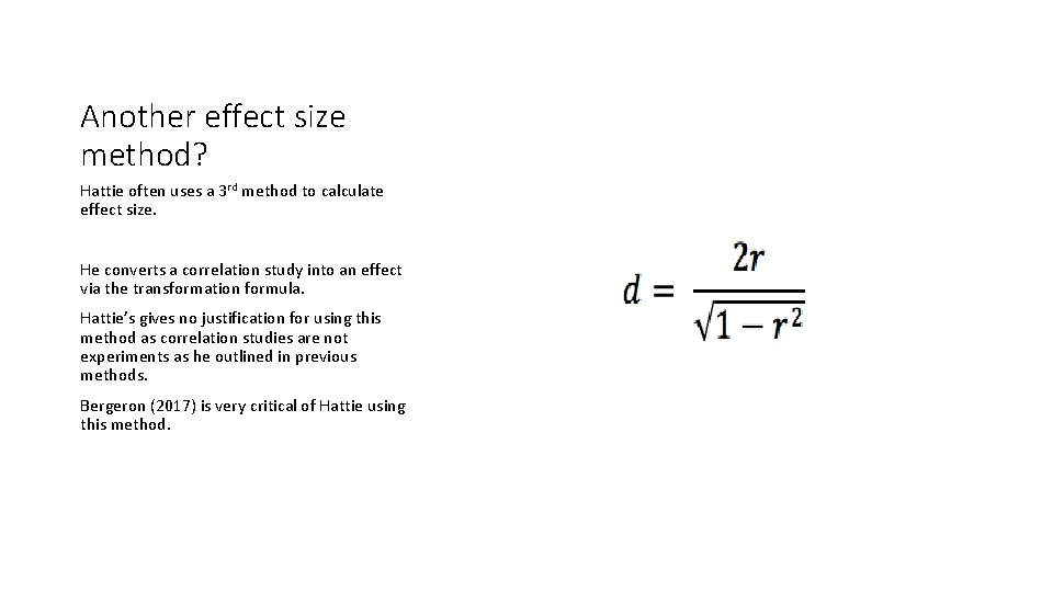 Another effect size method? Hattie often uses a 3 rd method to calculate effect