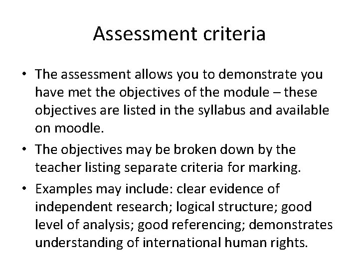 Assessment criteria • The assessment allows you to demonstrate you have met the objectives