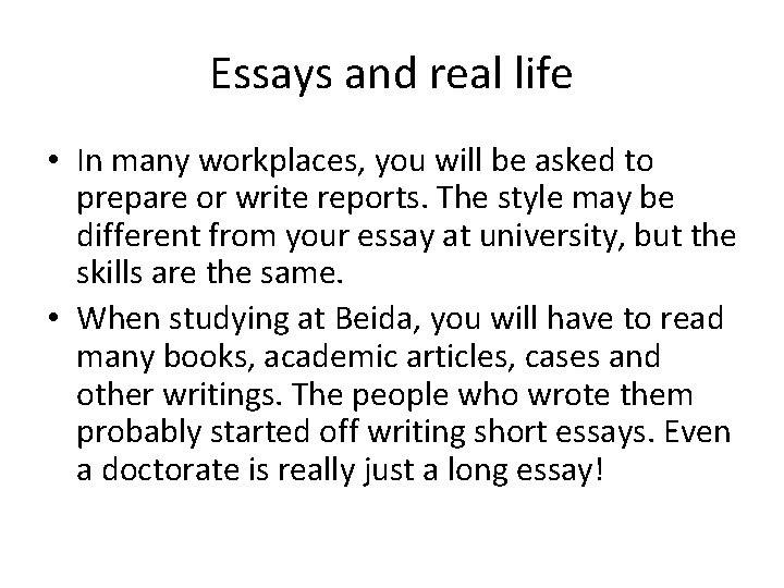 Essays and real life • In many workplaces, you will be asked to prepare