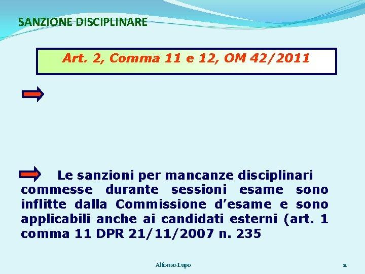 SANZIONE DISCIPLINARE Art. 2, Comma 11 e 12, OM 42/2011 Le sanzioni per mancanze