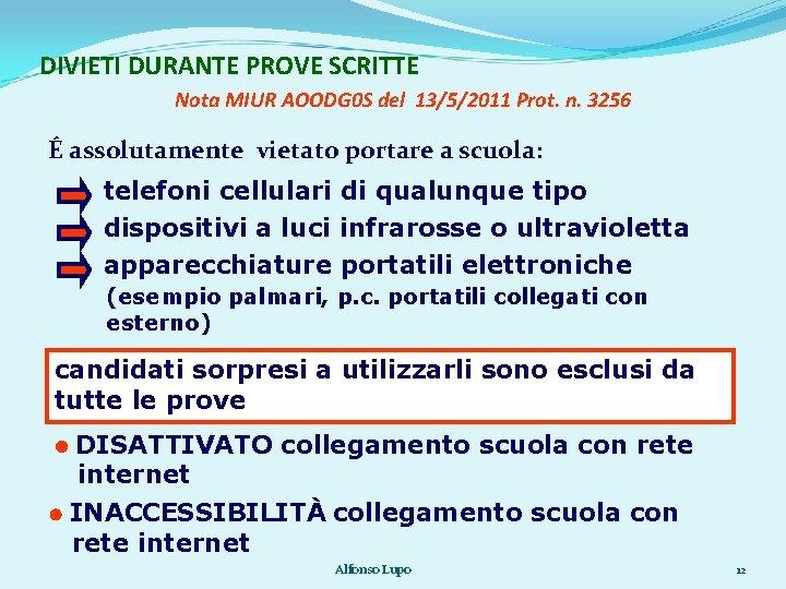 DIVIETI DURANTE PROVE SCRITTE Nota MIUR AOODG 0 S del 13/5/2011 Prot. n. 3256