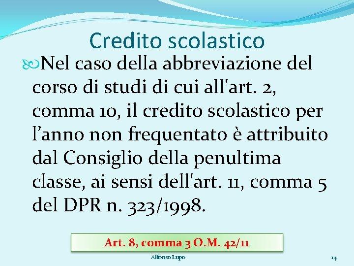 Credito scolastico Nel caso della abbreviazione del corso di studi di cui all'art. 2,