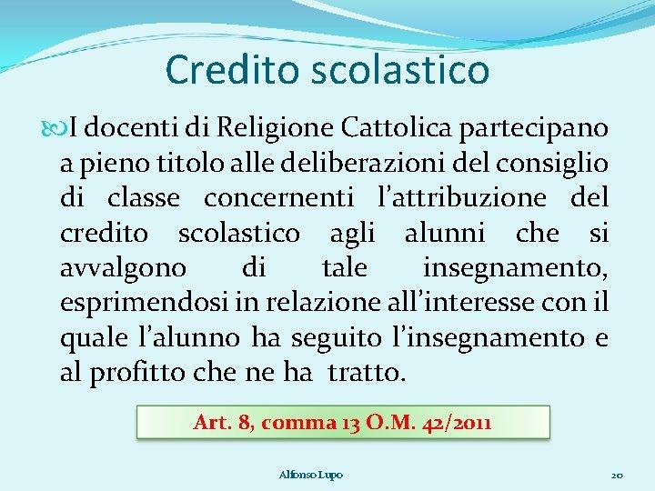 Credito scolastico I docenti di Religione Cattolica partecipano a pieno titolo alle deliberazioni del